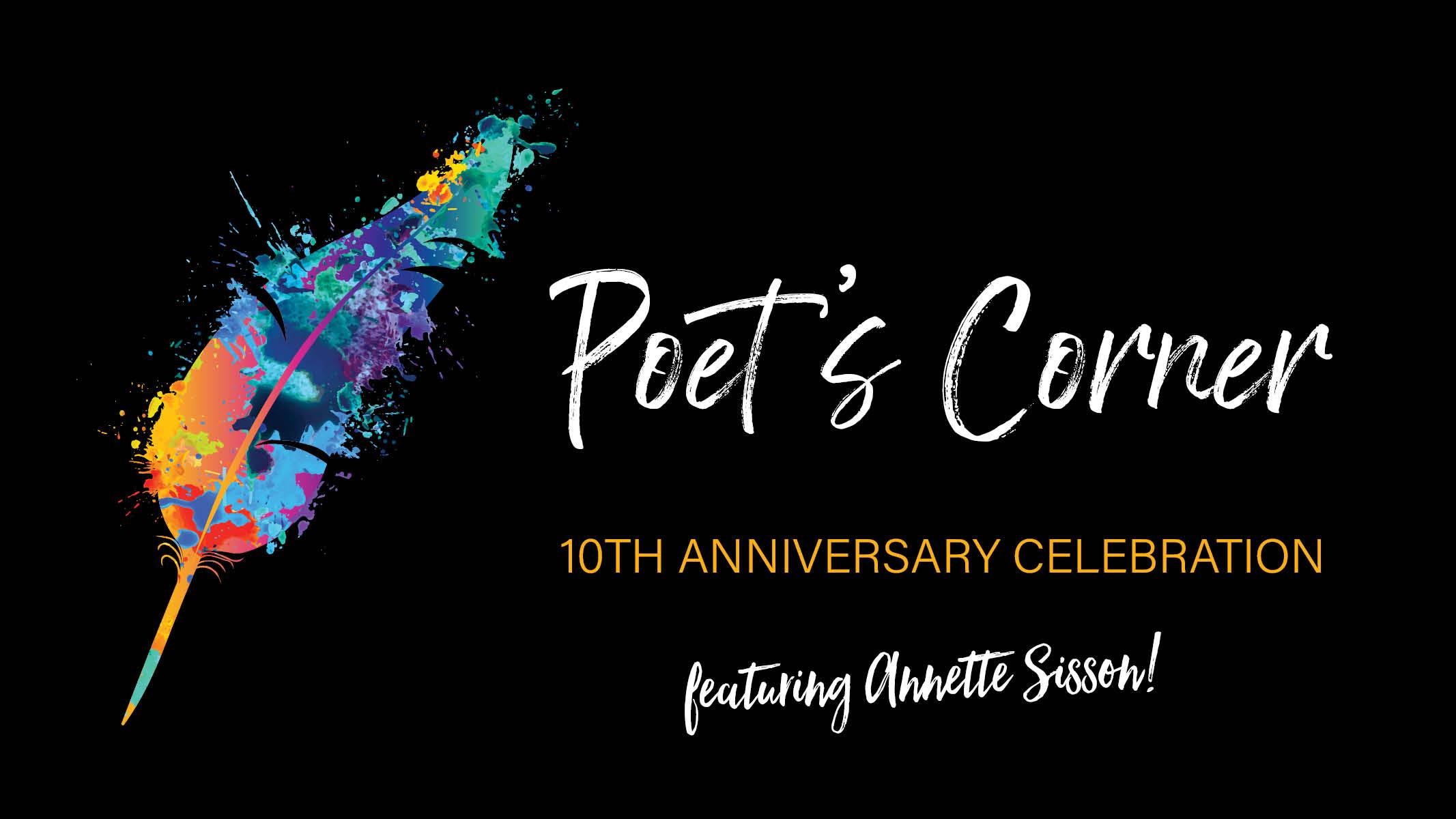 Poet's Corner 10th Anniversary Celebration featuring Annette Sisson