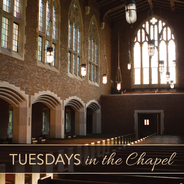 Tuesdays in the Chapel graphic with photo of the inside Wightman Chapel on a sunny day