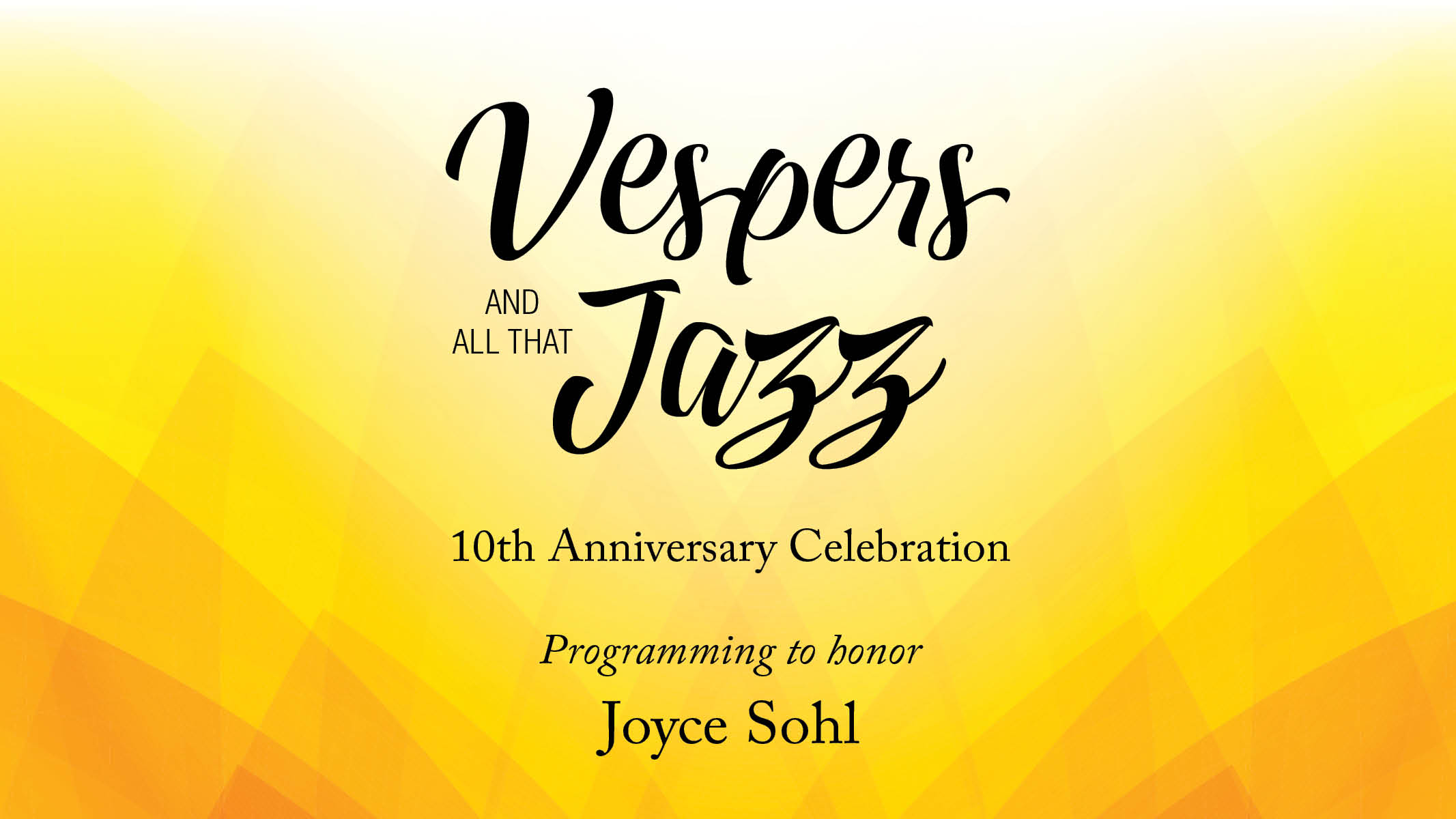 Vepers & All That Jazz 10th Anniversary Celebration Honoring Joyce Sohl