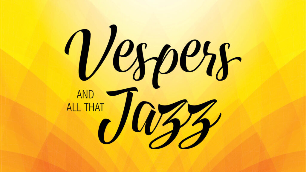 Vespers & All That Jazz