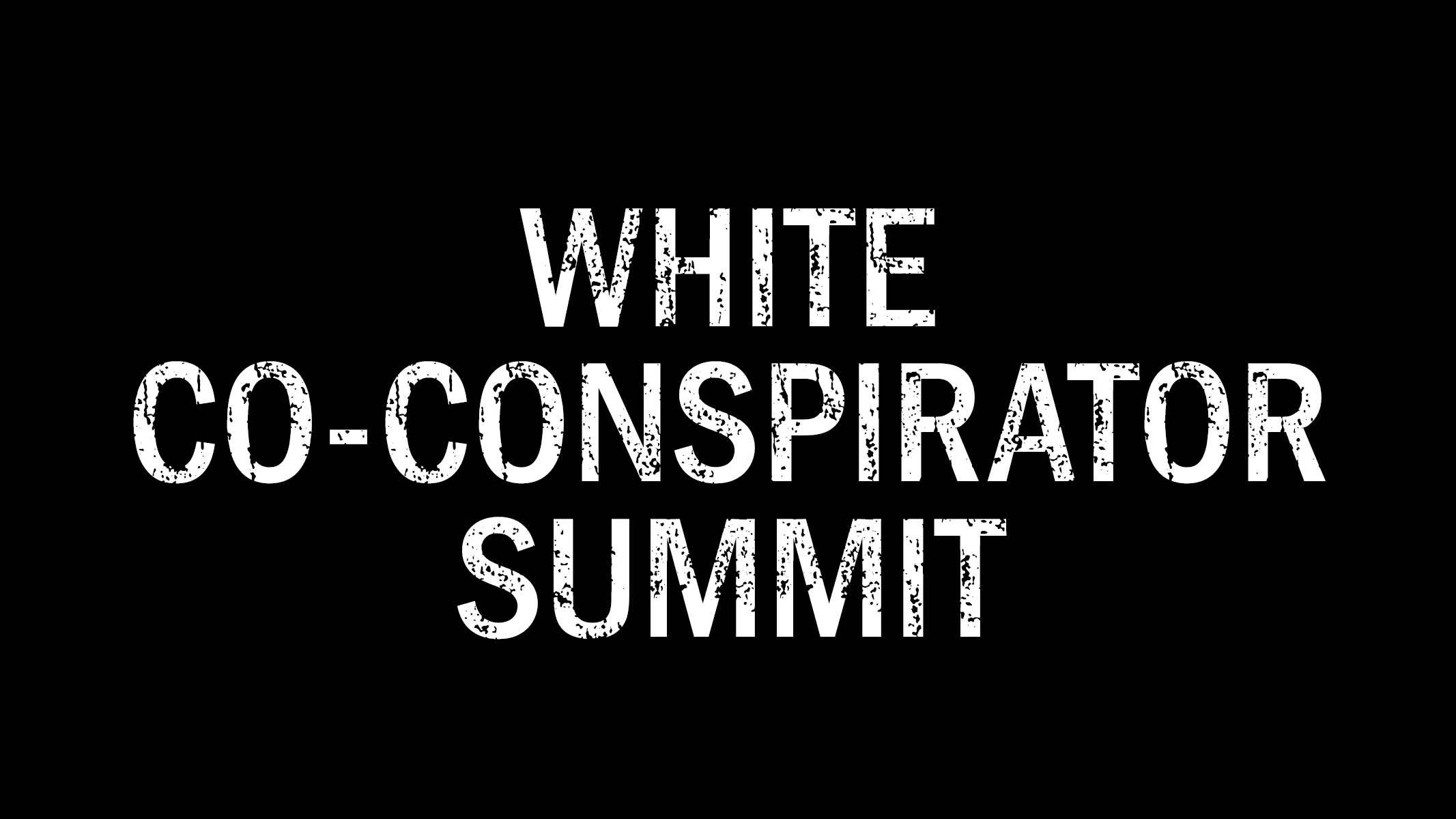 White Co-Conspirator Summit