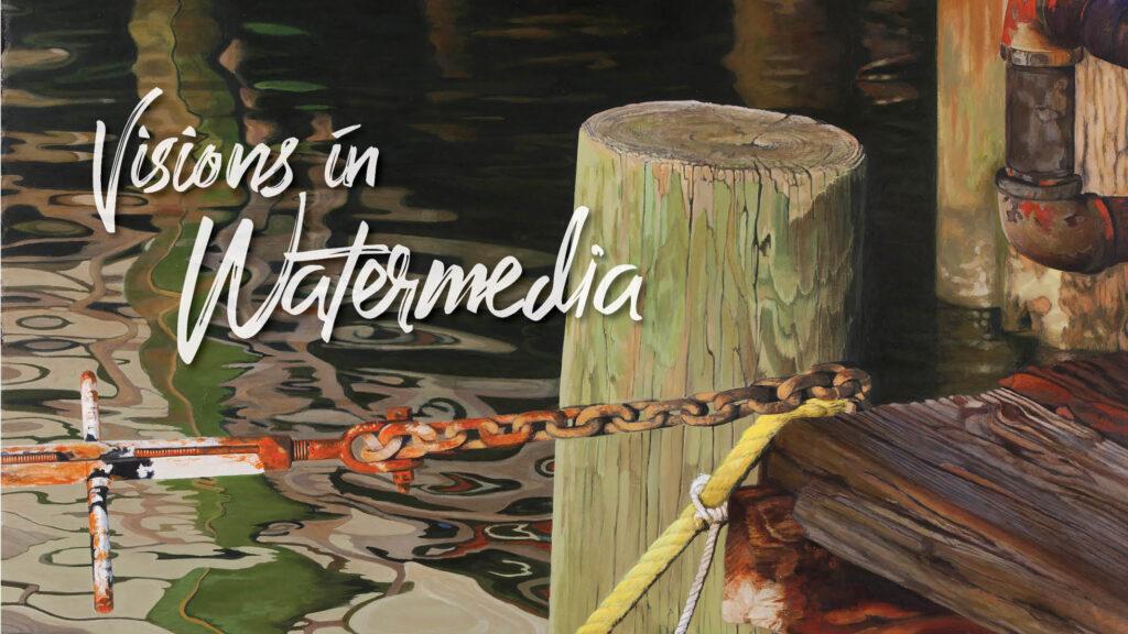 """""""Visions in Watermedia"""""""